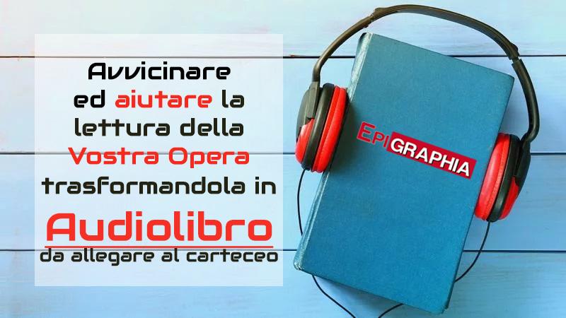 convertiamo il tuo libro in audiolibro Epigraphia edizioni