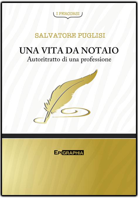 Salvatore-Puglisi-libro-Una-Vita-da-Notaio