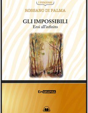 gli-impossibili-libro-rossano-di-palma
